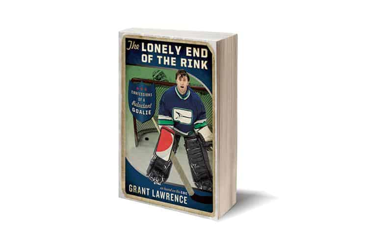 The Lonely End of the Rink by Grant Lawrence