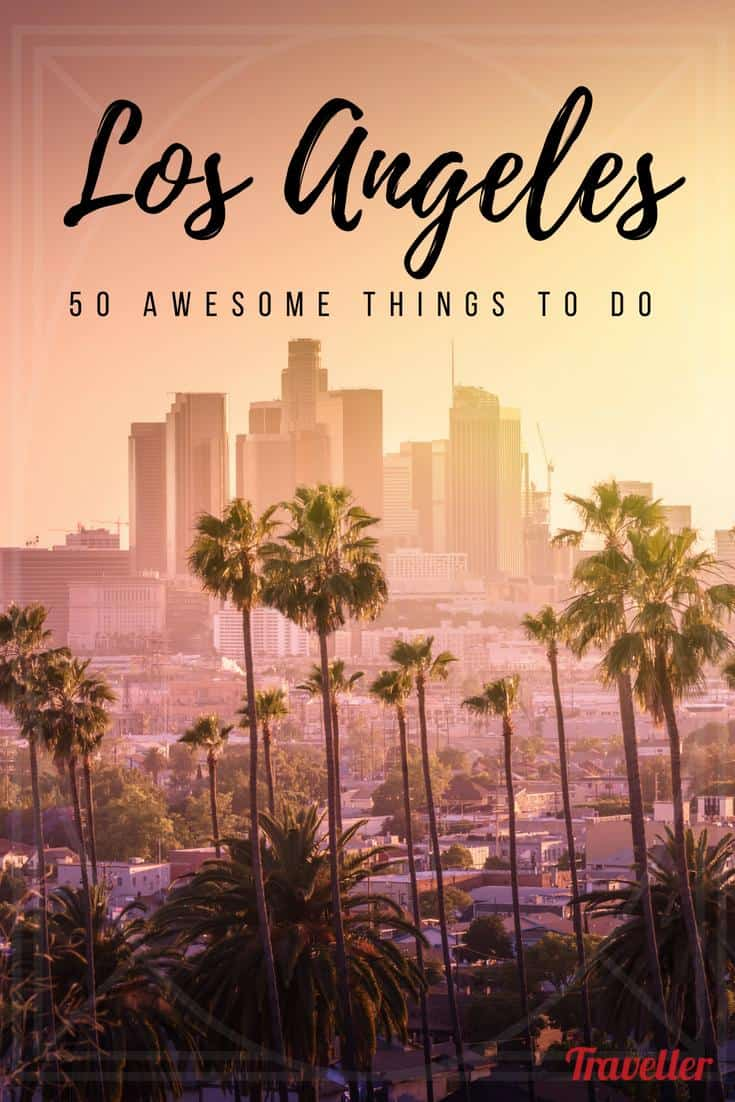 50 awesome things to do in los angeles