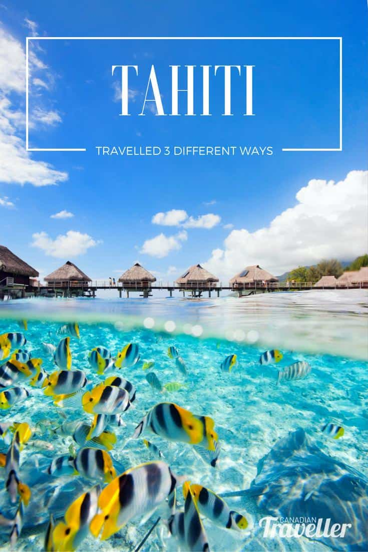 how to travel experience tahiti three different ways boat bungalow jungle