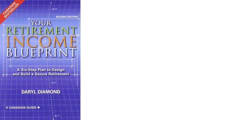5 most popular canadian biz books from the week of october 9 to 15 5 your retirement income blueprint a six step plan to design and build a secure retirement by daryl diamond your retirement income blueprint malvernweather Image collections
