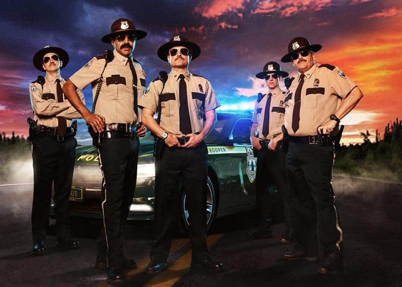 1. Super Troopers 2 Live — Saturday, March 10