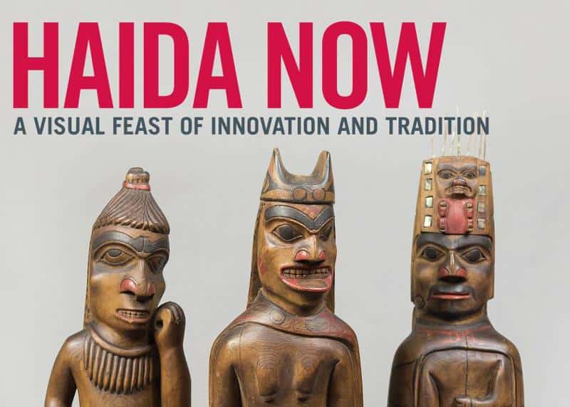 9. Haida Now — Friday, March 16 to June 15, 2019