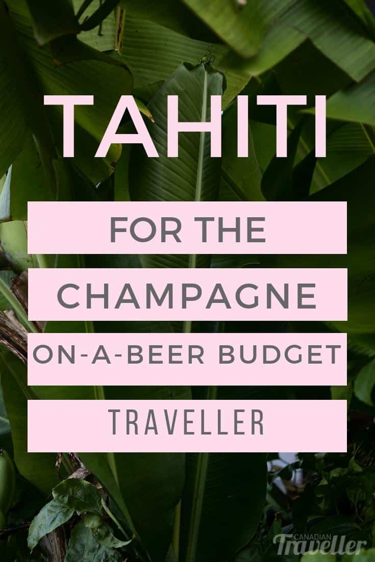 tahiti for the champagne on a beer budget traveller
