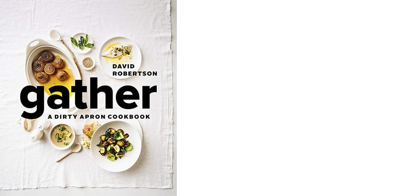 Gather – A Dirty Apron Cookbook from David Robertson