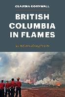 British Columbia in Flames: Stories of a Blazing Summer