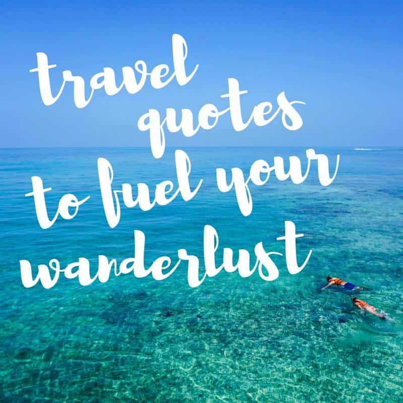 The Best Travel Quotes To Fuel Your Wanderlust Canadian Traveller